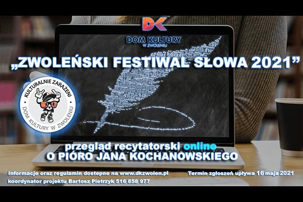 Plakat Zwoleńskiego Festiwalu Słowa 2021 przegląd recytatorski online o pióro Jana Kochanowskiego